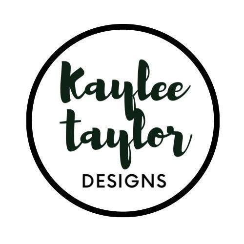 Kaylee  Taylor Designs